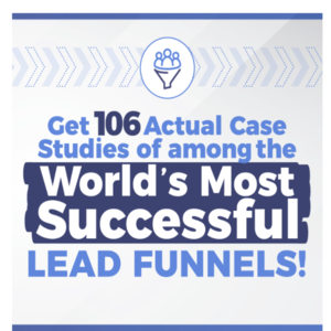 Thumbnail of Get 106 Actual Case Studies Of The World's Most Successful Lead Funnels.