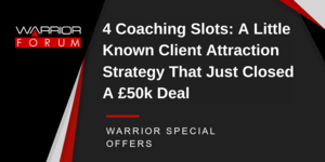 Thumbnail of 4 Coaching Slots: A Little Known Client Attraction Strategy That Just Closed A £50k Deal.