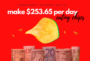 """Thumbnail of """"I make $253.65 per day online and eat chips all day!""""."""