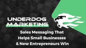 Thumbnail of UNDERDOG MARKETING - Sales Messaging That Helps Small Businesses & New Entrepreneurs Win.