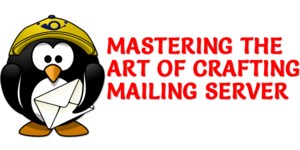 Mastering The Art Of Crafting Mailing Server - Send Bulk Mail Through Your Own Server! Thumbnail