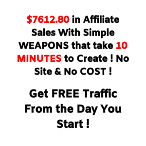 $7612.80 in Affiliate Sales With Simple WEAPONS that take 10 MINUTES to Create ! No Site & No COST ! Thumbnail