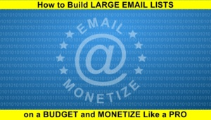 Affiliate / CPA Email Marketing - Learn to Build LARGE EMAIL LISTS on a BUDGET & MONETIZE Like a PRO Thumbnail