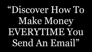 """Discover How To Make Money EVERYTIME You Send An Email"" Thumbnail"